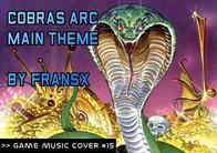 GMC #15 - Cobra's Arc - Main Theme by FranSX