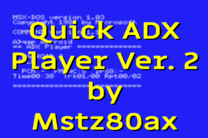Quick ADX Player Ver. 2 by Mstz80ax