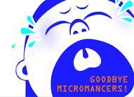 Goodbye Micromancers!