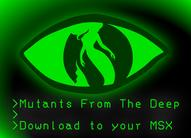 Mutants From The Deep