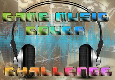 Game Music Cover Challenge - Closed