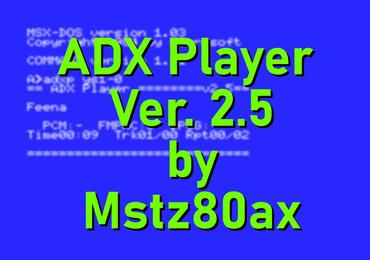 ADX Player Ver. 2.5 by Mstz80ax