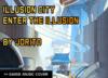 Illusion City - Enter The Illusion by Jorito