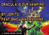 Dracula is our Vampire by Jorito ft. BMC_WarMachine